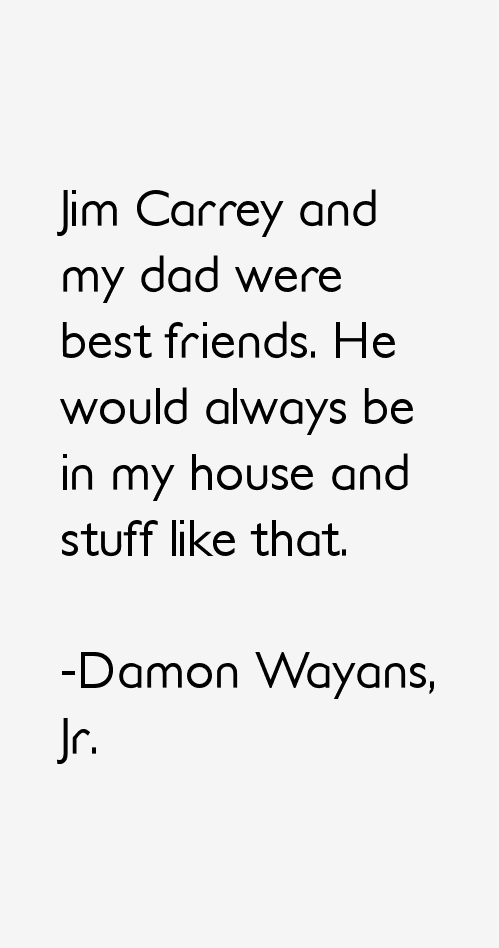 Damon Wayans, Jr. Quotes