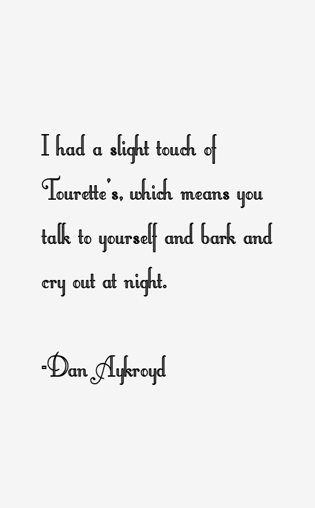 Dan Aykroyd Quotes