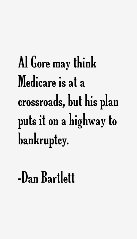 Dan Bartlett Quotes
