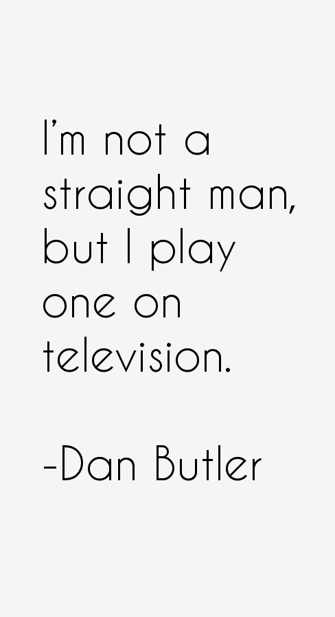 Dan Butler Quotes