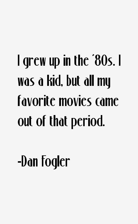 Dan Fogler Quotes