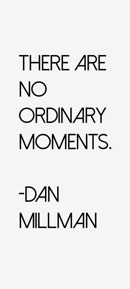 Dan Millman Quotes