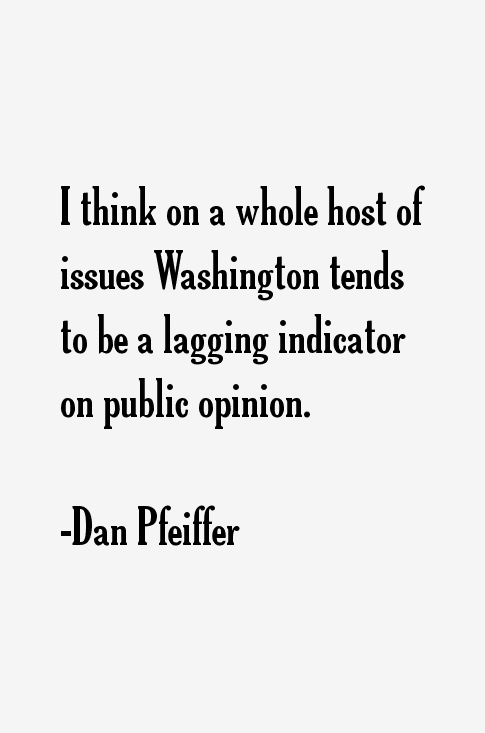 Dan Pfeiffer Quotes