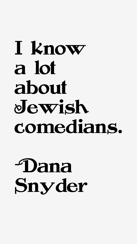 Dana Snyder Quotes