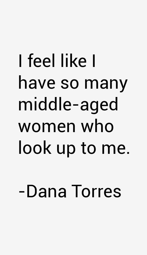 Dana Torres Quotes