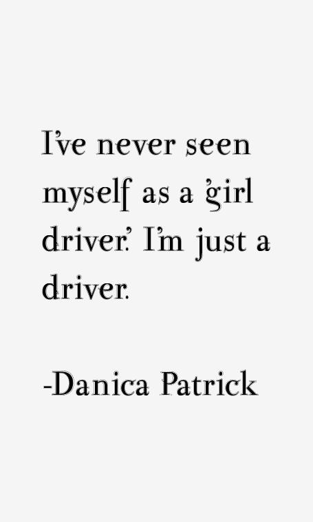 Danica Patrick Quotes
