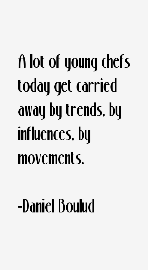 Daniel Boulud Quotes