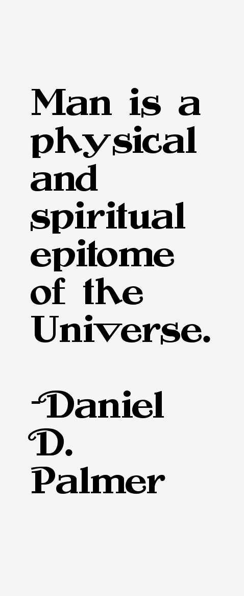 Daniel D. Palmer Quotes