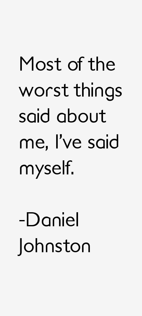 Daniel Johnston Quotes
