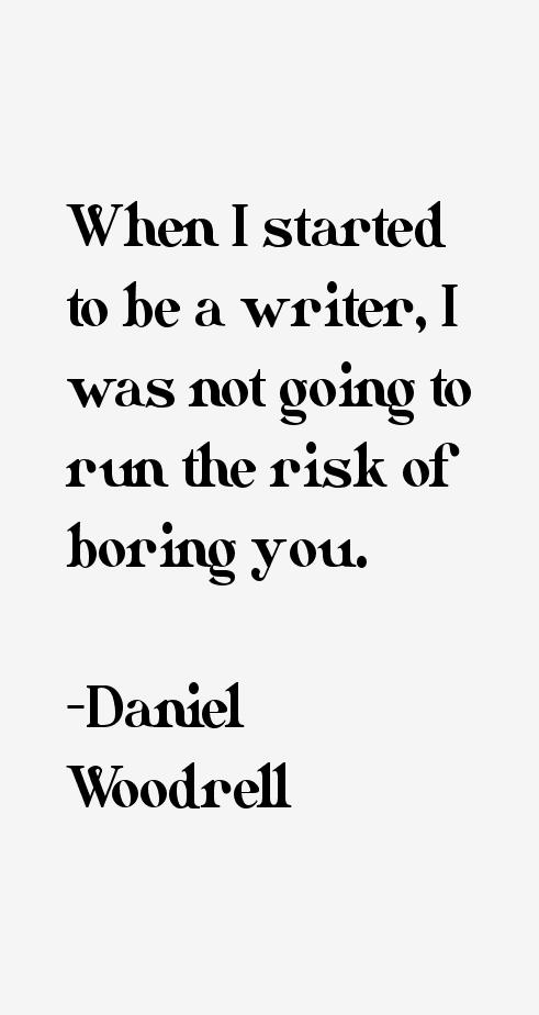 Daniel Woodrell Quotes