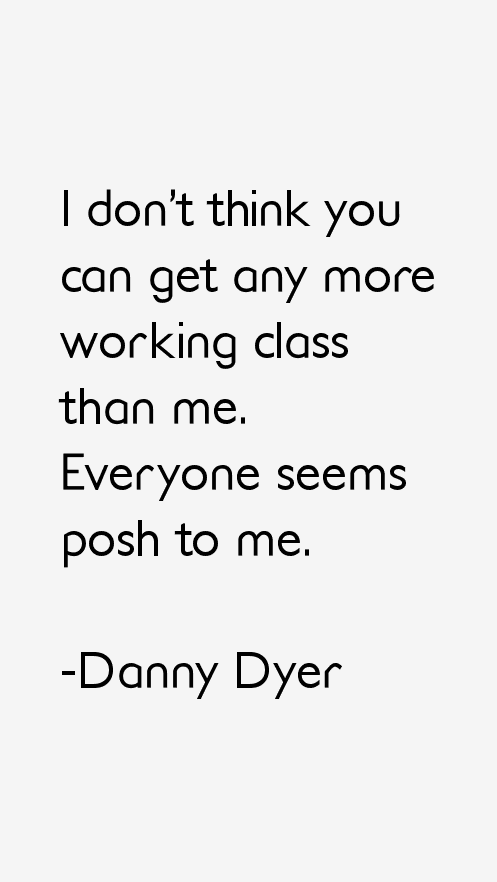 Danny Dyer Quotes