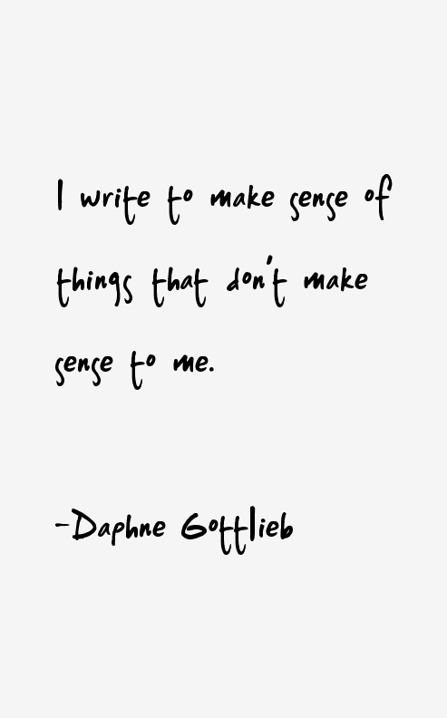Daphne Gottlieb Quotes