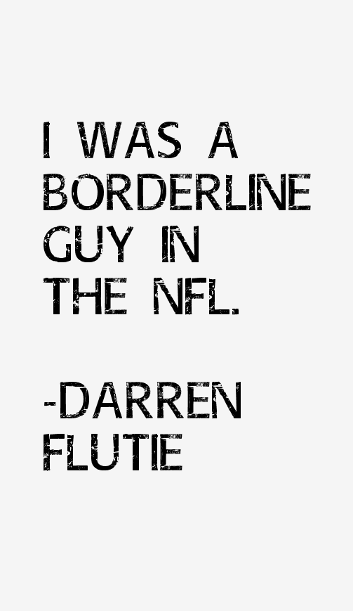 Darren Flutie Quotes