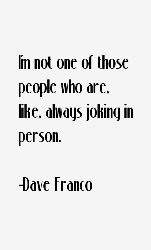 Dave Franco Quotes   S...