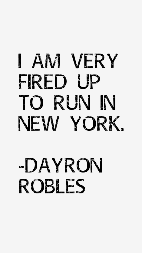 Dayron Robles Quotes