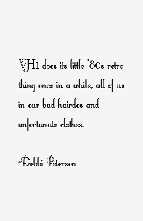 Debbi Peterson Quotes