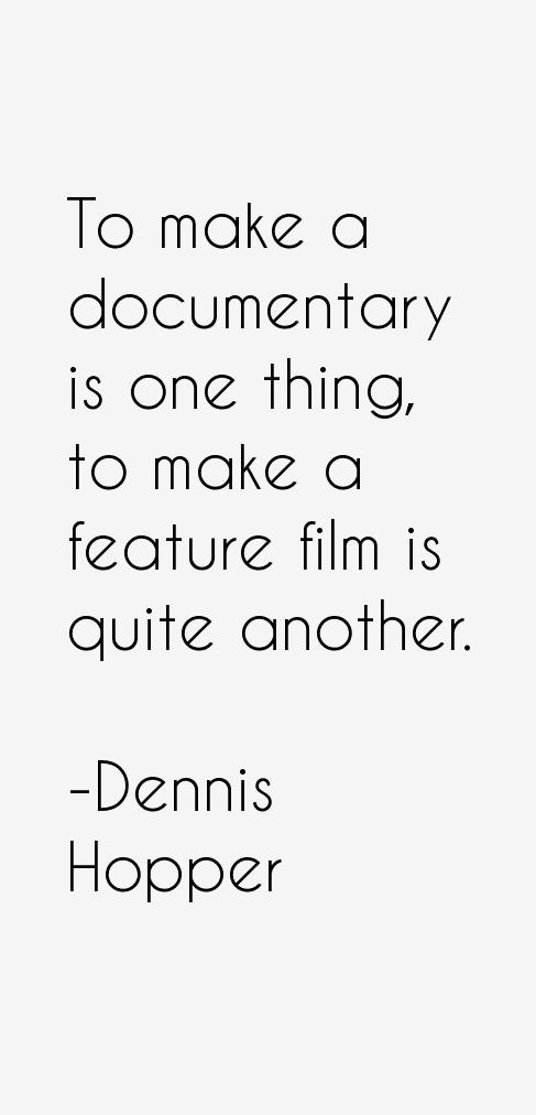 Dennis Hopper Quotes