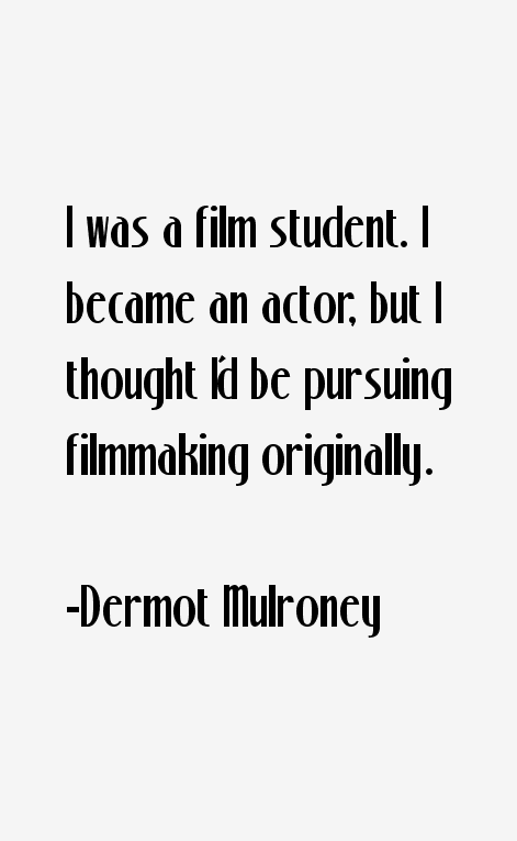 Dermot Mulroney Quotes