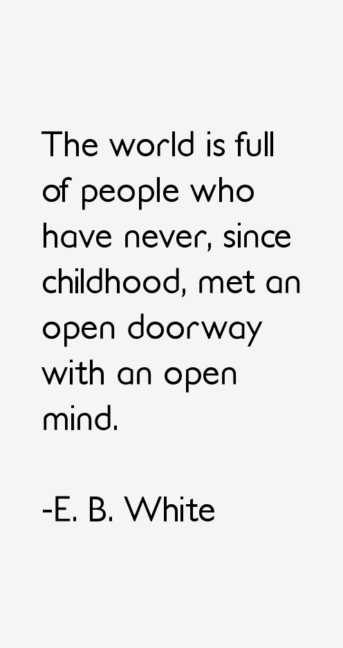 E. B. White Quotes