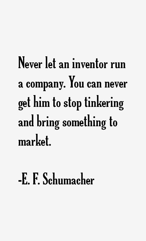 E. F. Schumacher Quotes