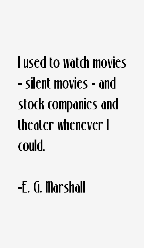 E. G. Marshall Quotes