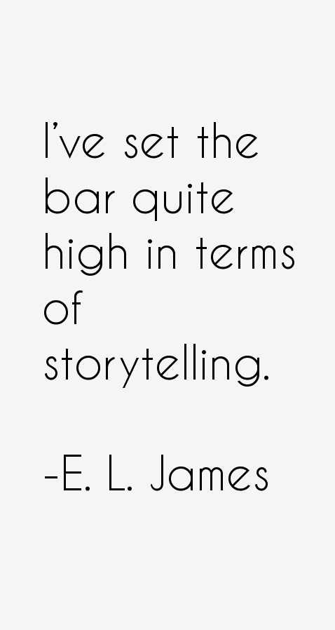 E. L. James Quotes