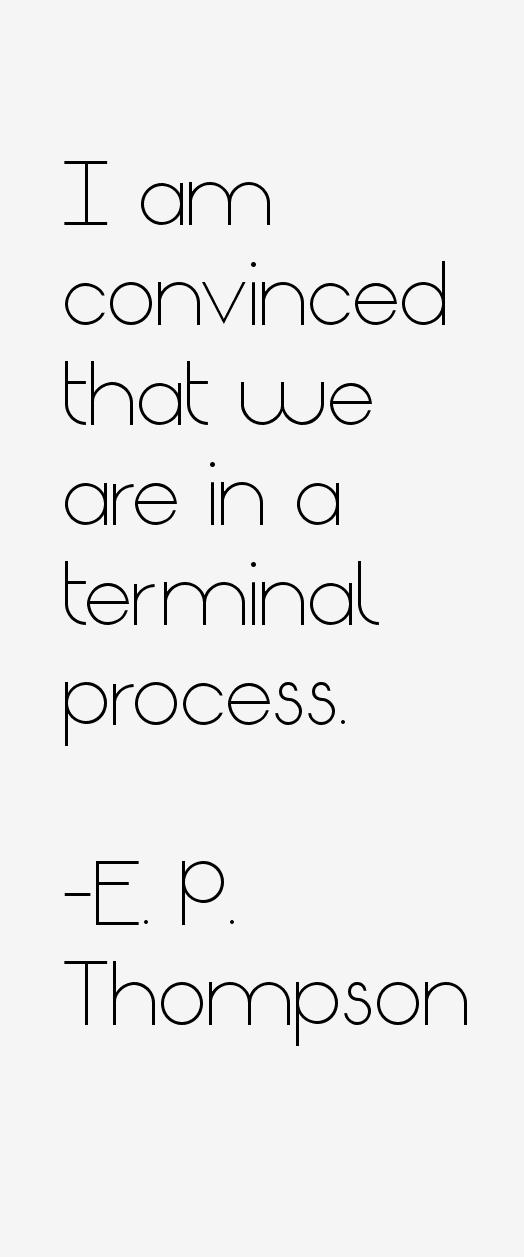 E. P. Thompson Quotes