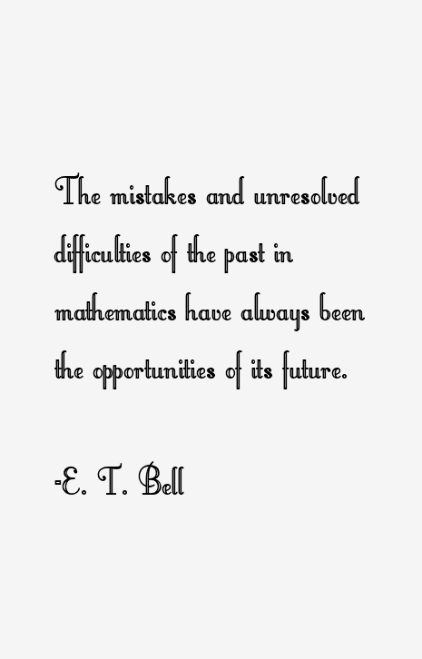 E. T. Bell Quotes