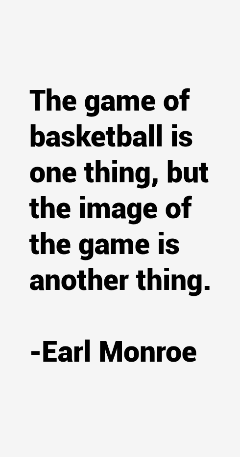 Earl Monroe Quotes
