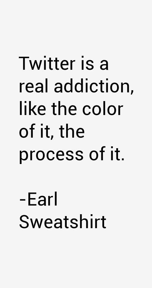 Earl Sweatshirt Quotes