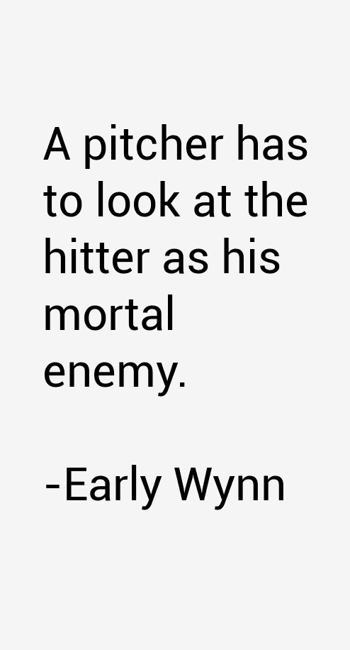 Early Wynn Quotes