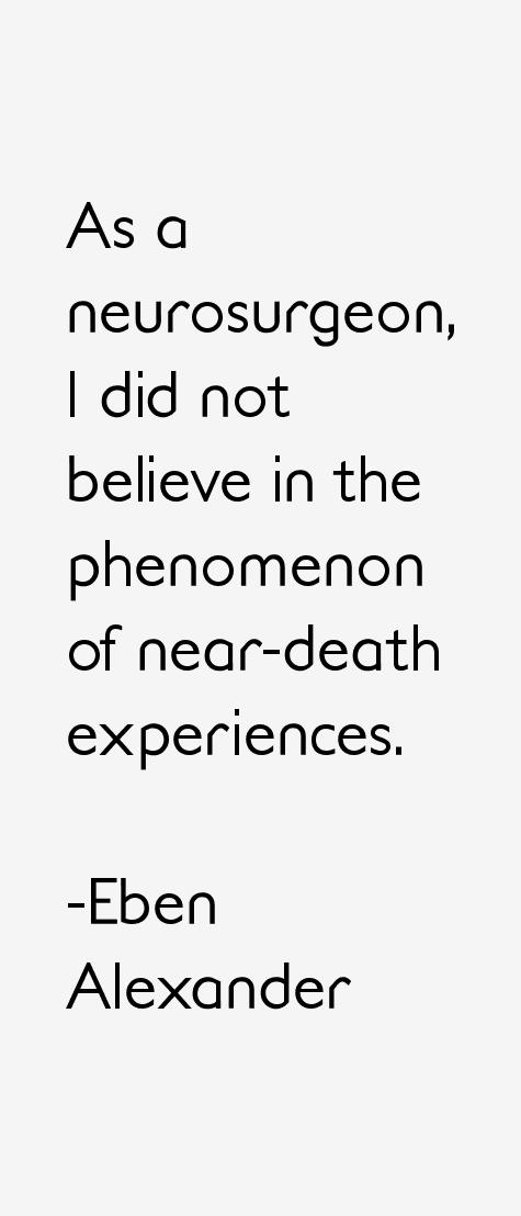 Eben Alexander Quotes