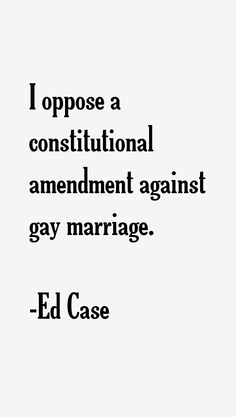 Ed Case Quotes