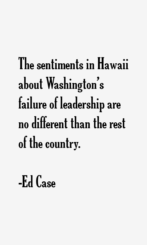 Ed Case Quotes