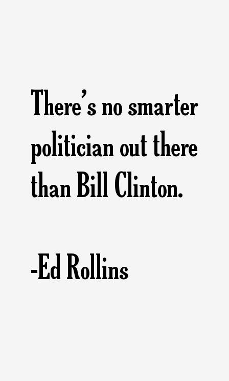 Ed Rollins Quotes