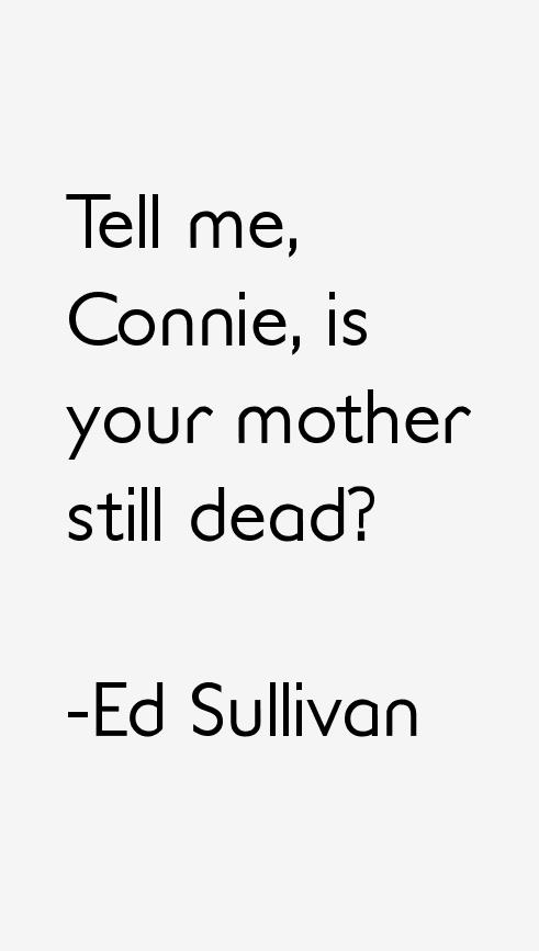 Ed Sullivan Quotes
