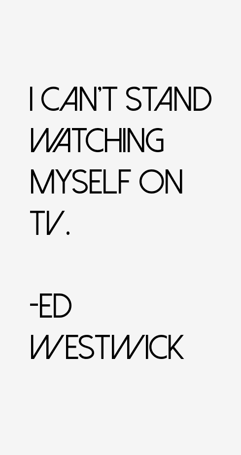 Ed Westwick Quotes