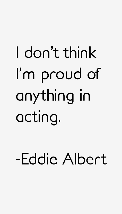 Eddie Albert Quotes