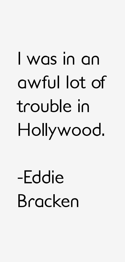 Eddie Bracken Quotes