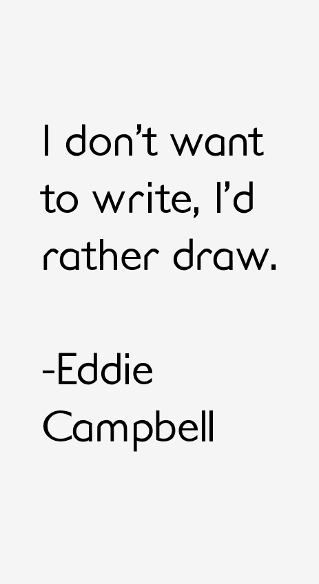 Eddie Campbell Quotes
