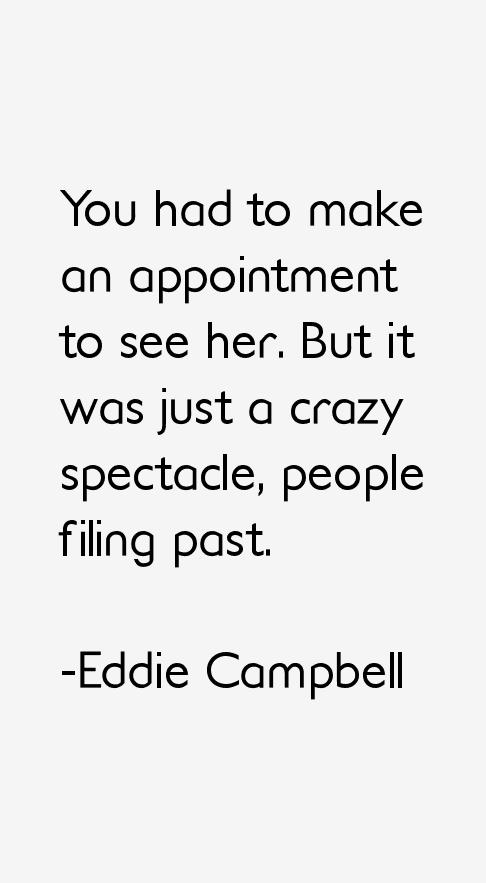 Eddie Campbell Quotes