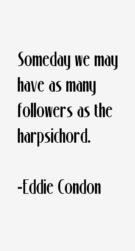 Eddie Condon Quotes