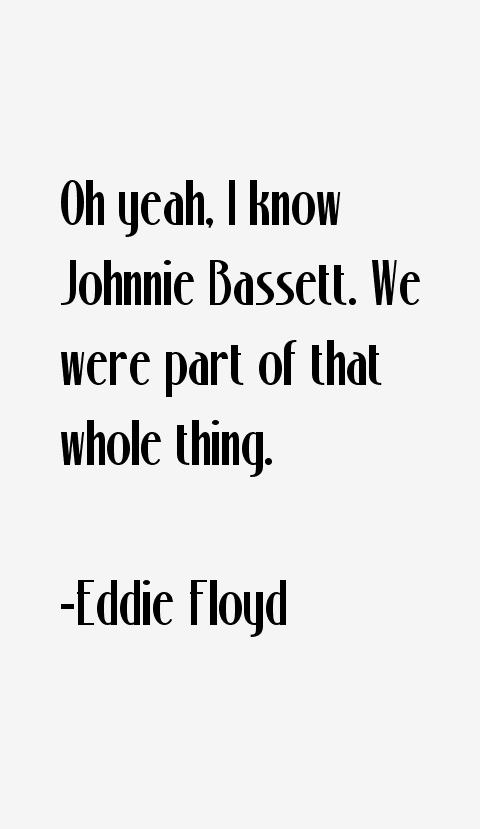 Eddie Floyd Quotes