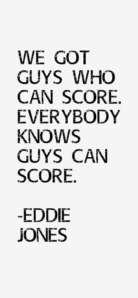 Eddie Jones Quotes