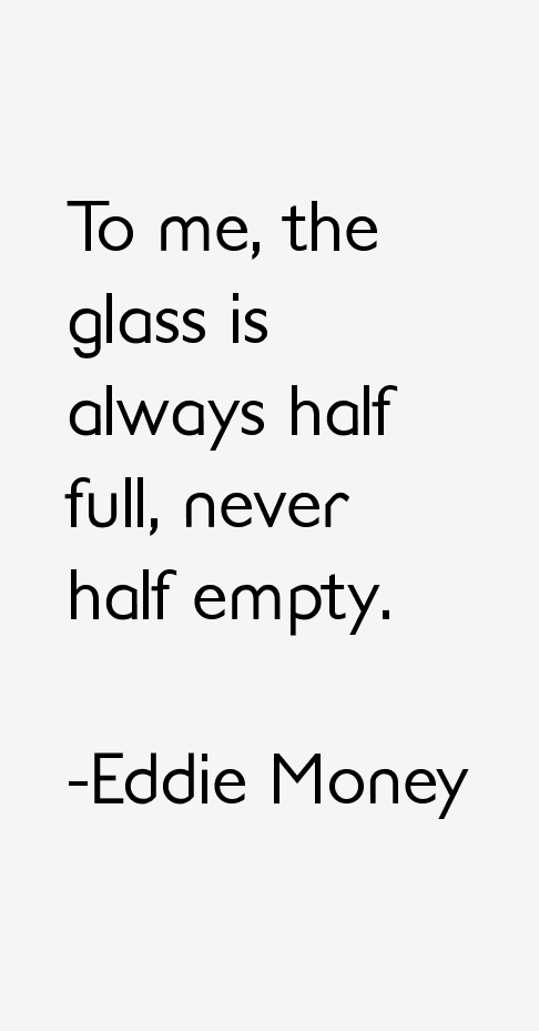 Eddie Money Quotes