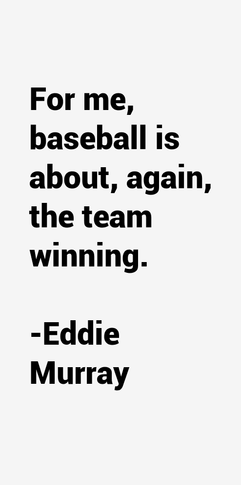 Eddie Murray Quotes