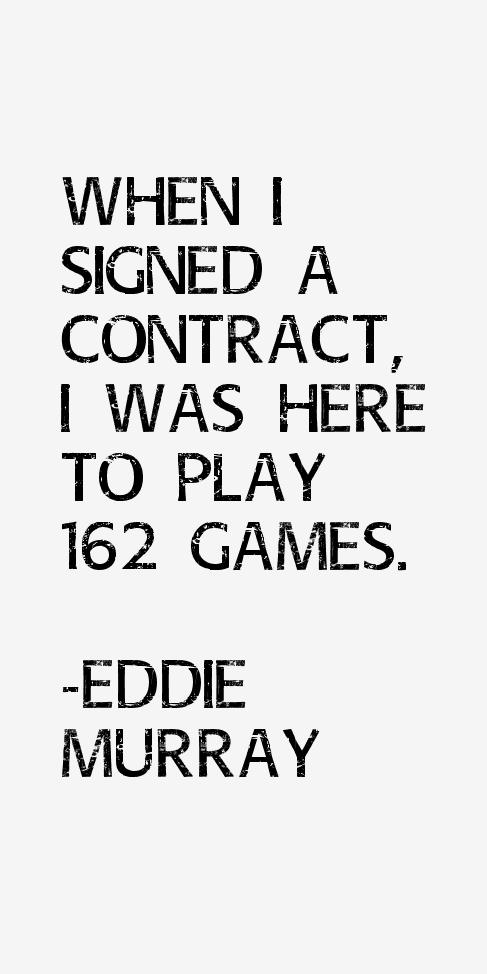 Eddie Murray Quotes