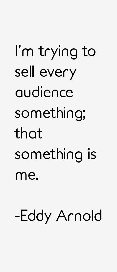 Eddy Arnold Quotes