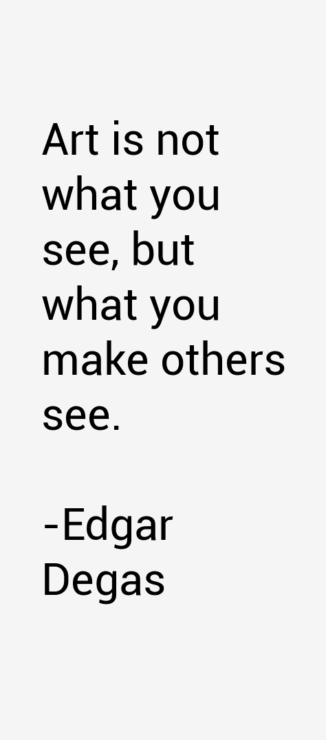 Edgar Degas Quotes