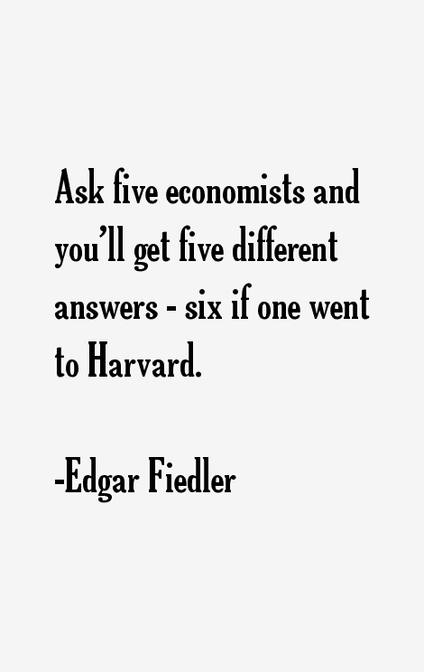 Edgar Fiedler Quotes